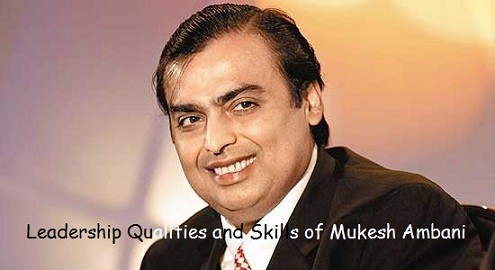 Leadership Qualities and Skills of Mukesh Ambani